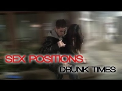 Sex Positions: Drunk Times with Hot Girls